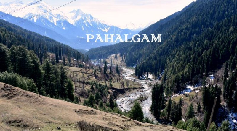 PAHALGAM-TREASURE OF KASHMIR!