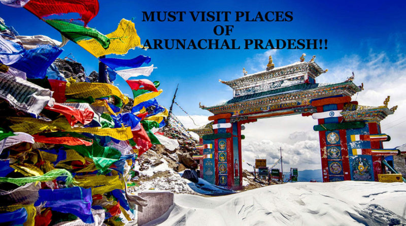 TOP OFFBEAT PLACES TO VISIT IN ARUNACHAL PRADESH!!