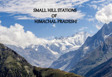 LESS FAMOUS HILL STATIONS IN HIMACHAL PRADESH!