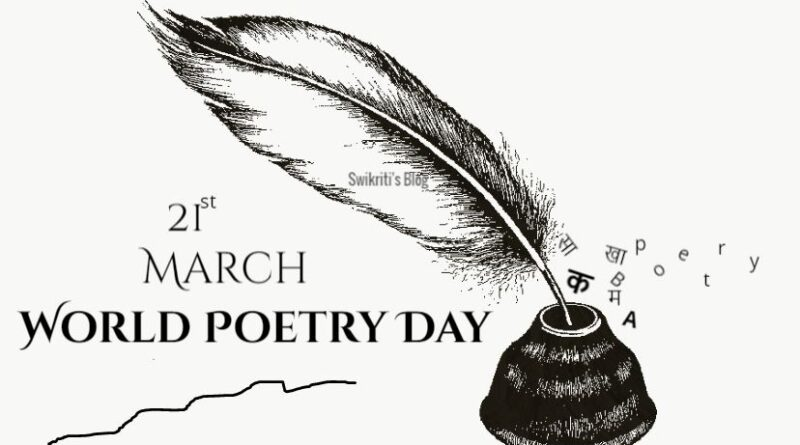 World Poetry Day 2021 – Significance and Challenges - Swikriti's Blog