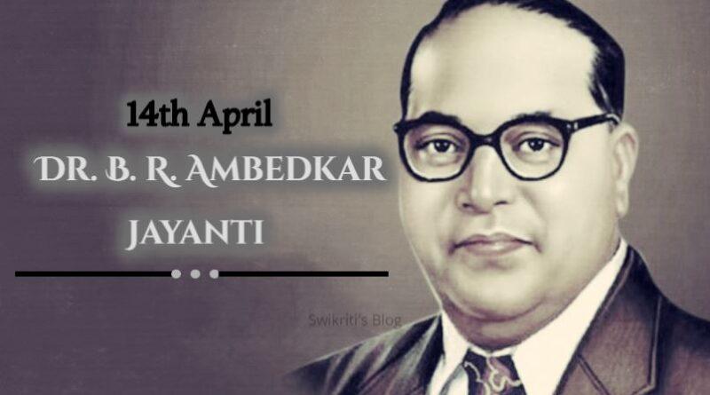 Ambedkar Jayanti 2020-History, Facts and Quotes - Swikriti's Blog